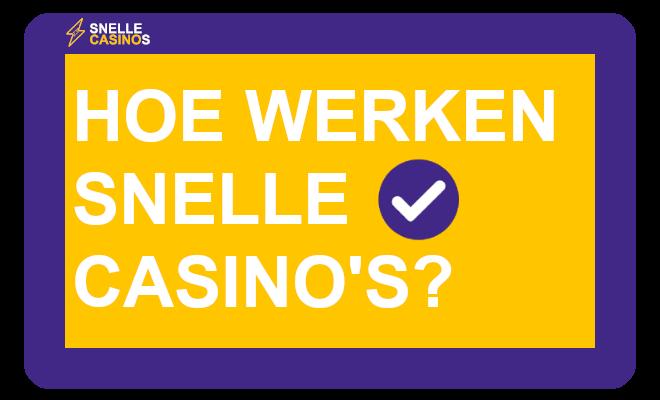 hoe werken snelle casinos