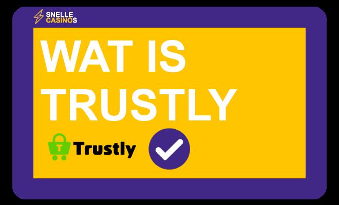 wat is trustly