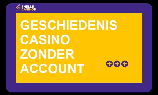 Geschiedenis casino zonder account
