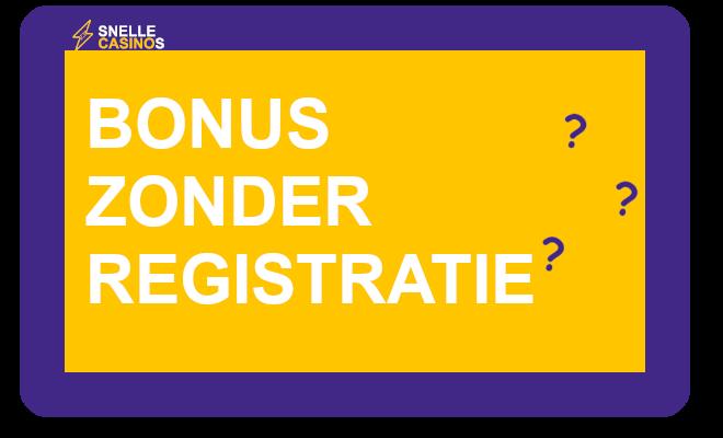 Bonus zonder registratie