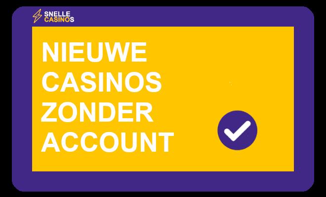 Nieuwe Casino's zonder account